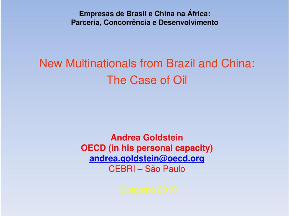 The Case of Oil Andrea Goldstein OECD (in his personal