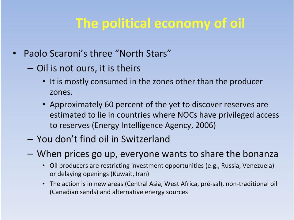 2006) You don t find oil in Switzerland When prices go