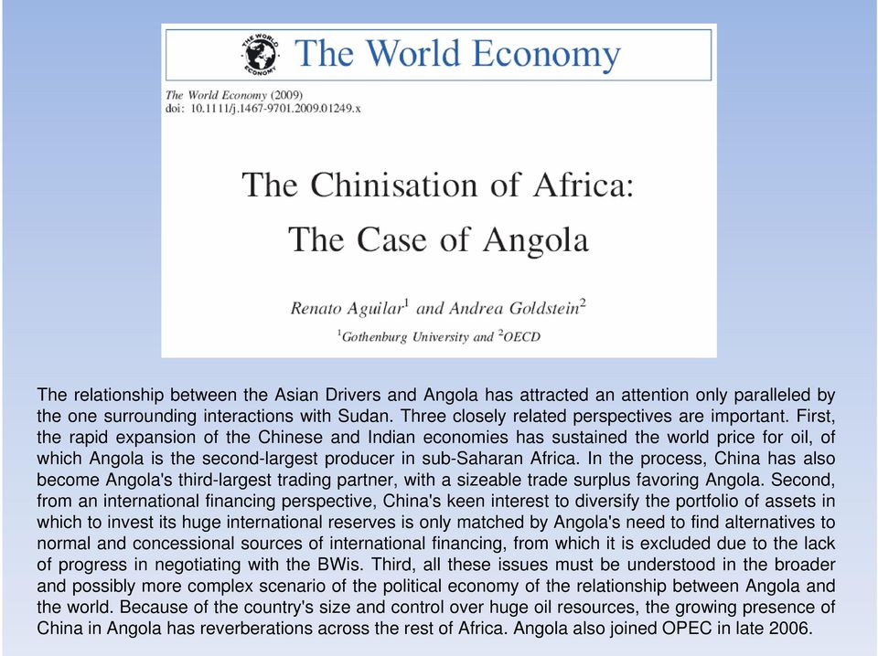 In the process, China has also become Angola's third-largest trading partner, with a sizeable trade surplus favoring Angola.