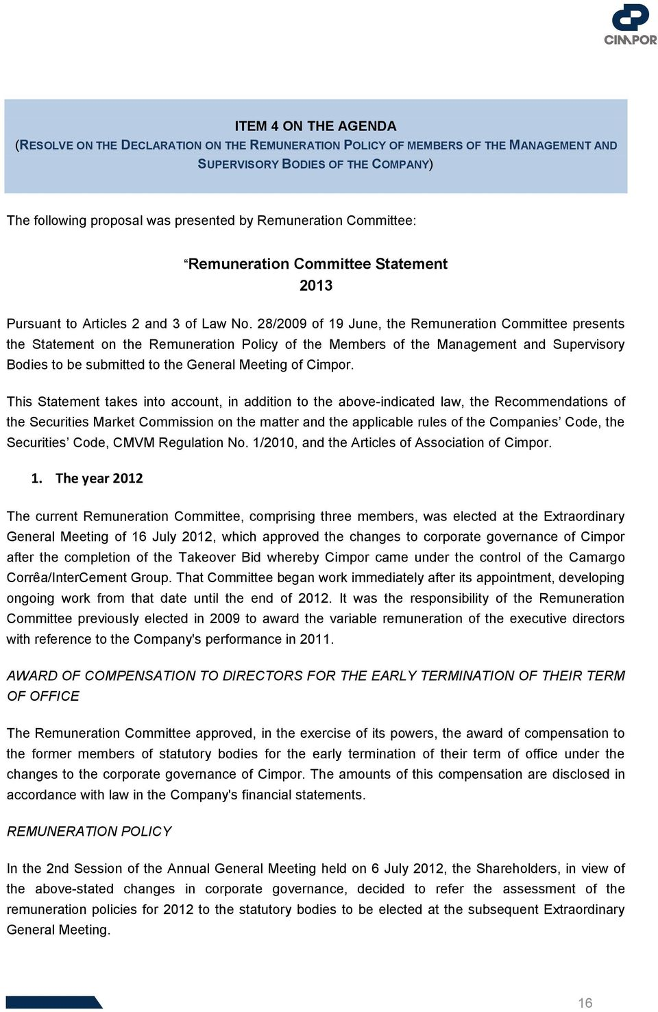proposal was presented by Remuneration Committee: Remuneration Committee Statement 2013 Pursuant to Articles 2 and 3 of Law No.