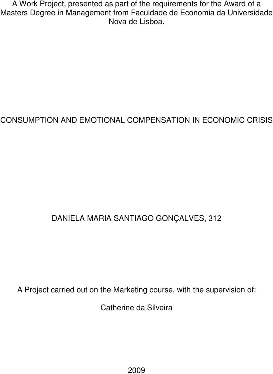 CONSUMPTION AND EMOTIONAL COMPENSATION IN ECONOMIC CRISIS DANIELA MARIA SANTIAGO