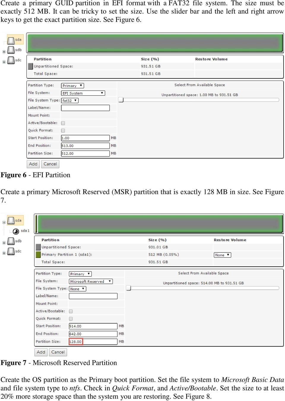 Figure 6 - EFI Partition Create a primary Microsoft Reserved (MSR) partition that is exactly 128 MB in size. See Figure 7.