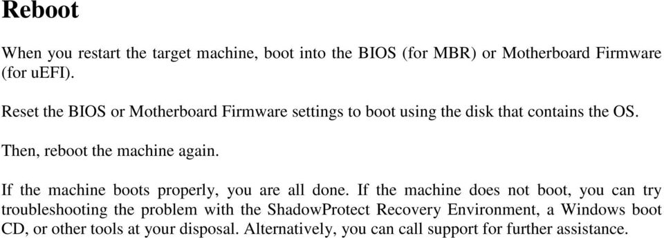 If the machine boots properly, you are all done.