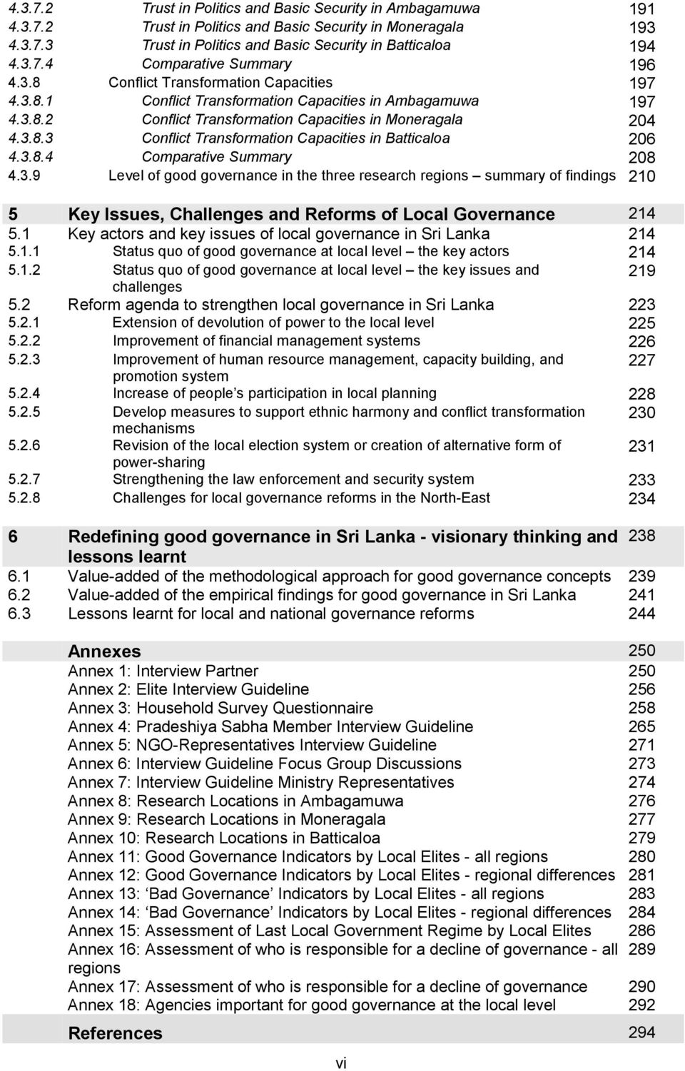 3.8.4 Comparative Summary 208 4.3.9 Level of good governance in the three research regions summary of findings 210 5 Key Issues, Challenges and Reforms of Local Governance 214 5.
