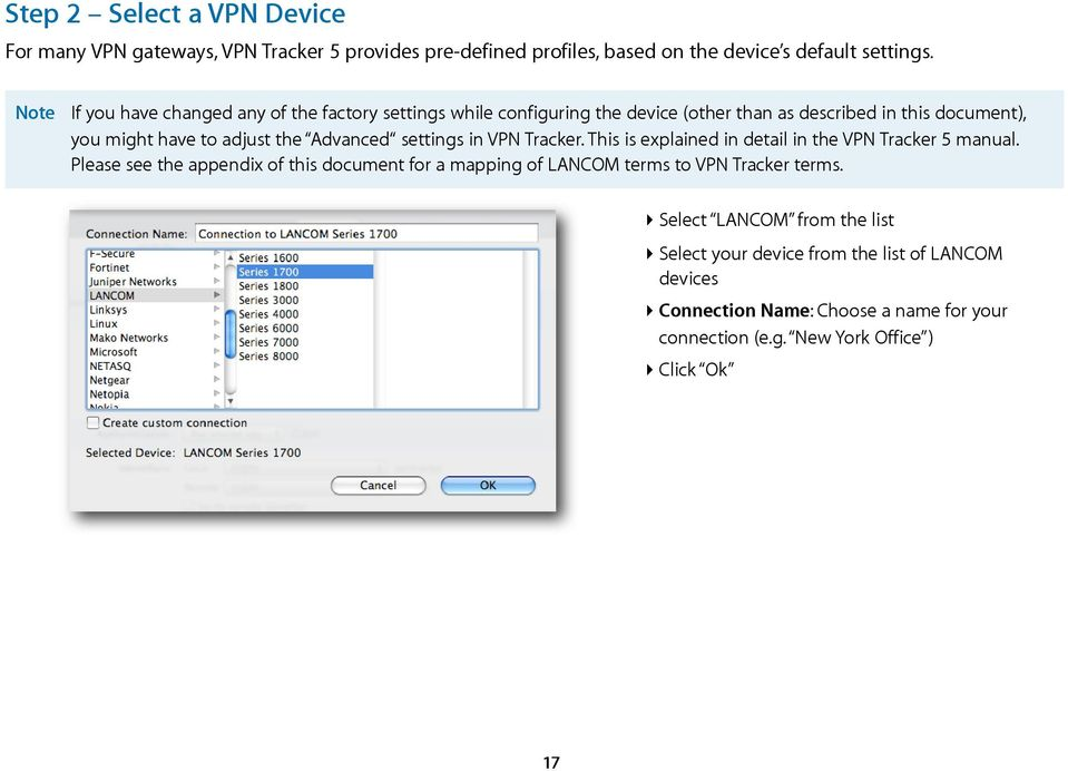 Advanced settings in VPN Tracker. This is explained in detail in the VPN Tracker 5 manual.