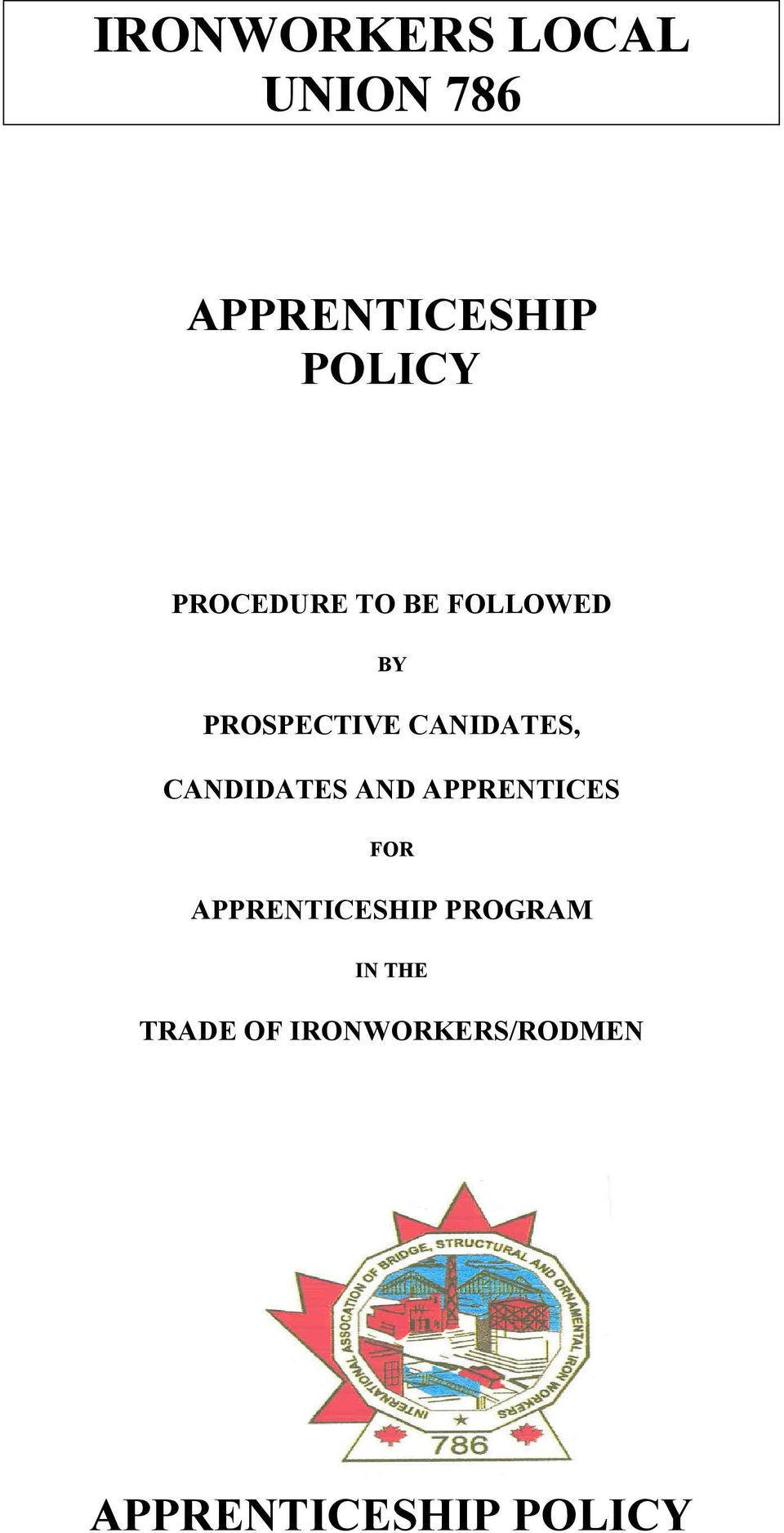 CANDIDATES AND APPRENTICES FOR APPRENTICESHIP