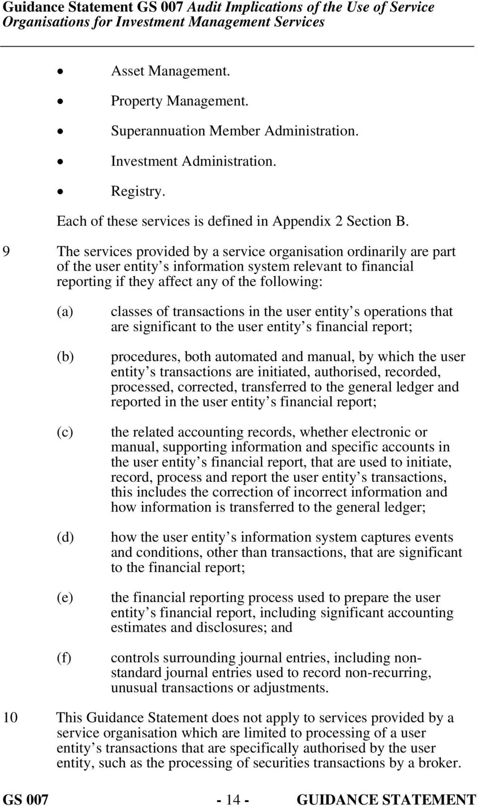 (f) classes of transactions in the user entity s operations that are significant to the user entity s financial report; procedures, both automated and manual, by which the user entity s transactions