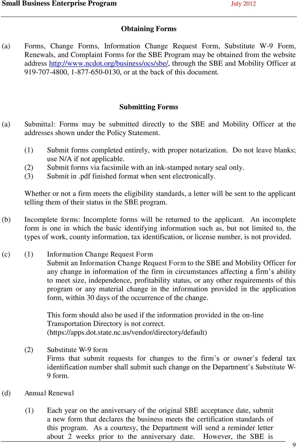 Submitting Forms (a) Submittal: Forms may be submitted directly to the SBE and Mobility Officer at the addresses shown under the Policy Statement.