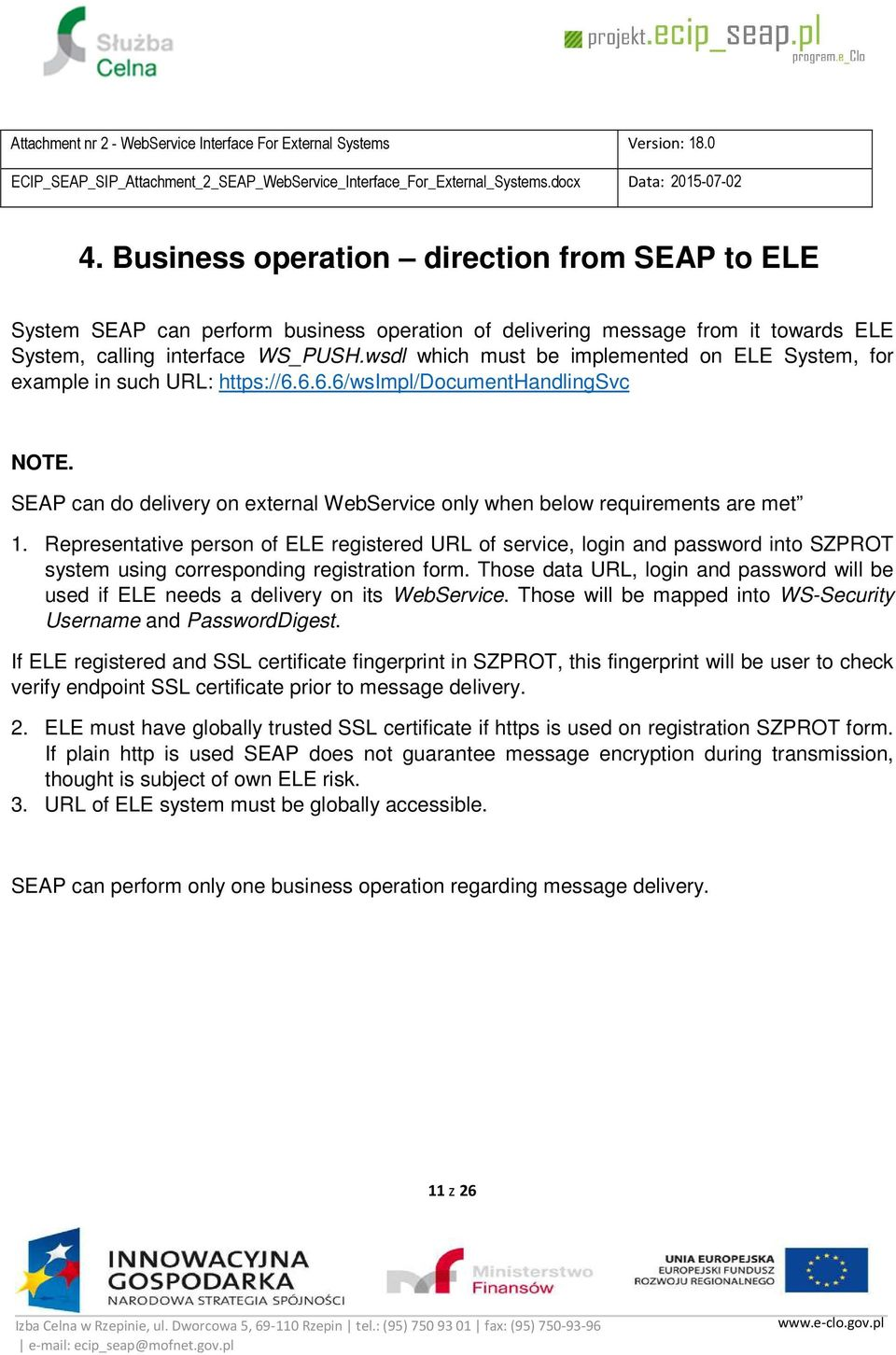SEAP can do delivery on external WebService only when below requirements are met 1.