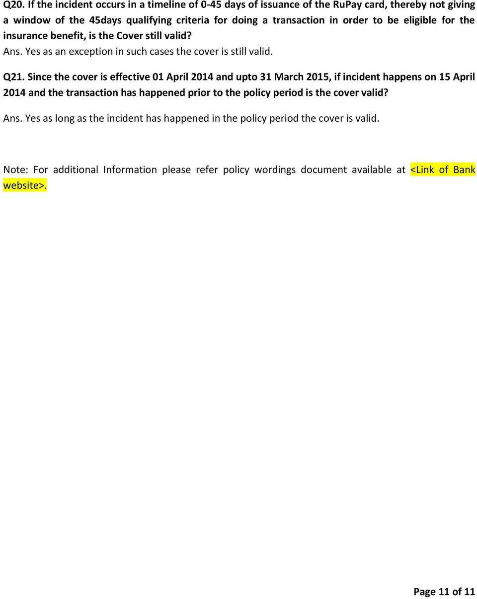 Since the cover is effective 01 April 2014 and upto 31 March 2015, if incident happens on 15 April 2014 and the transaction has happened prior to the policy period is the cover