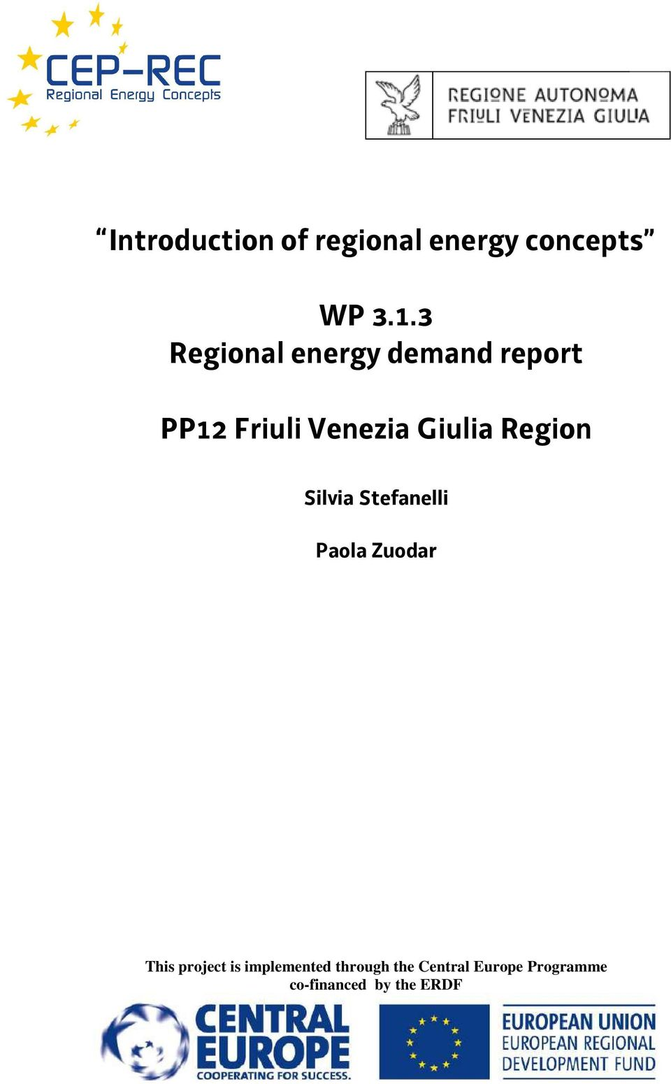 Region Silvia Stefanelli Paola Zuodar This project is