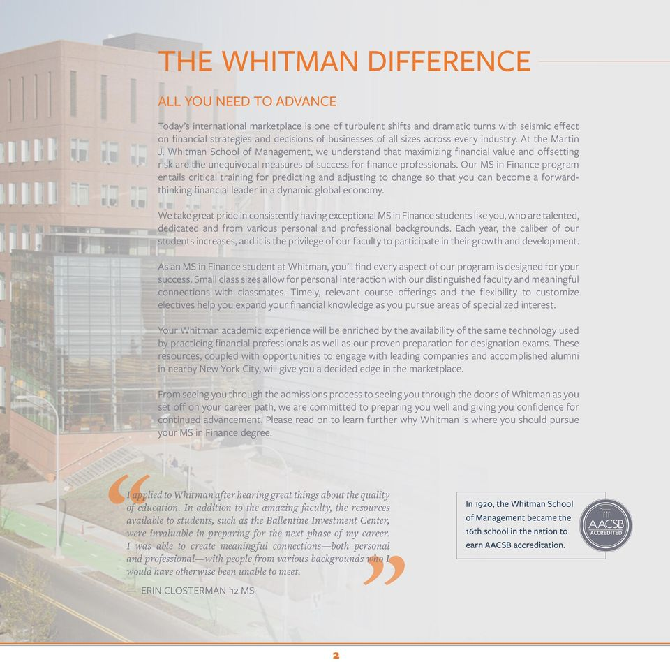 Whitman School of Management, we understand that maximizing financial value and offsetting risk are the unequivocal measures of success for finance professionals.