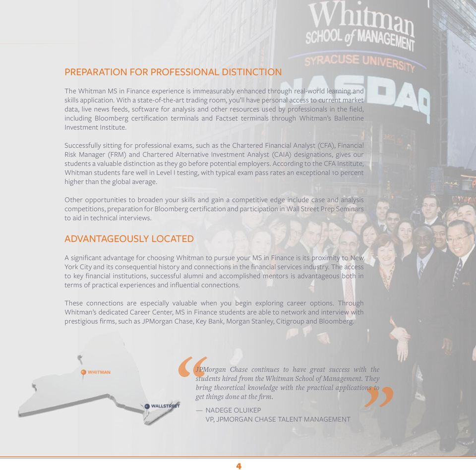 Bloomberg certification terminals and Factset terminals through Whitman s Ballentine Investment Institute.