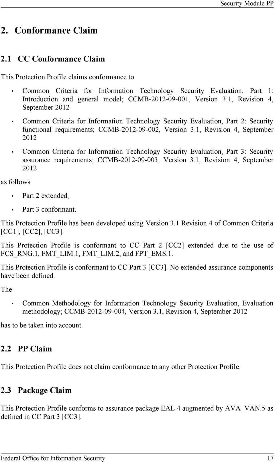 3.1, Revision 4, September 2012 Common Criteria for Information Technology Security Evaluation, Part 2: Security functional requirements; CCMB-2012-09-002, Version 3.
