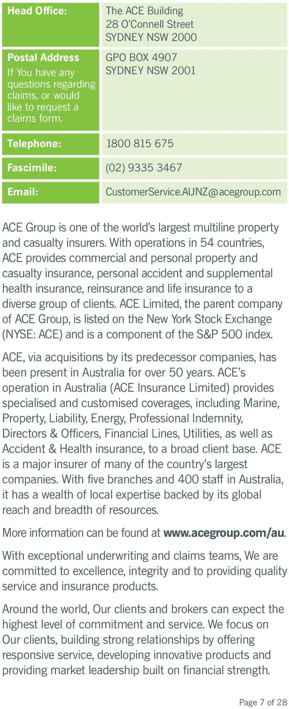 com ACE Group is one of the world s largest multiline property and casualty insurers.