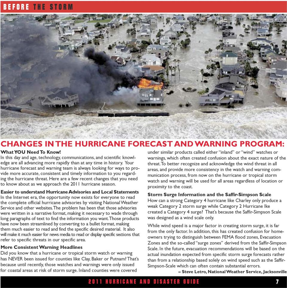 Your hurricane forecast and warning team is always looking for ways to provide more accurate, consistent and timely information to you regarding the hurricane threat.
