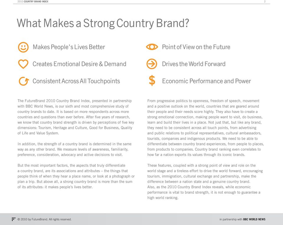 2010 Country Brand Index, presented in partnership with BBC World News, is our sixth and most comprehensive study of country brands to date.