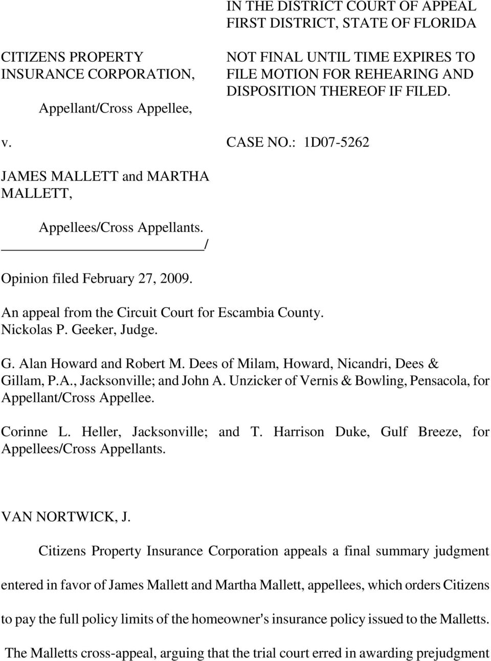An appeal from the Circuit Court for Escambia County. Nickolas P. Geeker, Judge. G. Alan Howard and Robert M. Dees of Milam, Howard, Nicandri, Dees & Gillam, P.A., Jacksonville; and John A.