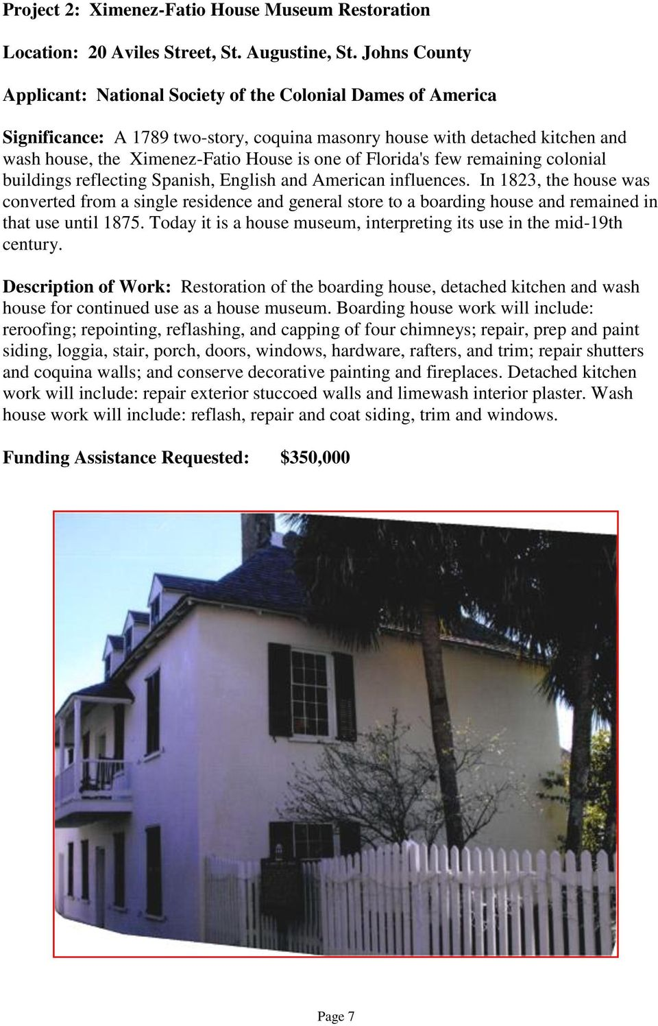 Florida's few remaining colonial buildings reflecting Spanish, English and American influences.