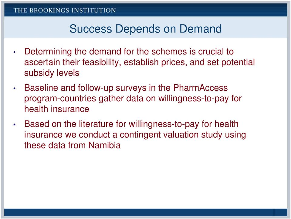PharmAccess program-countries gather data on willingness-to-pay for health insurance Based on the