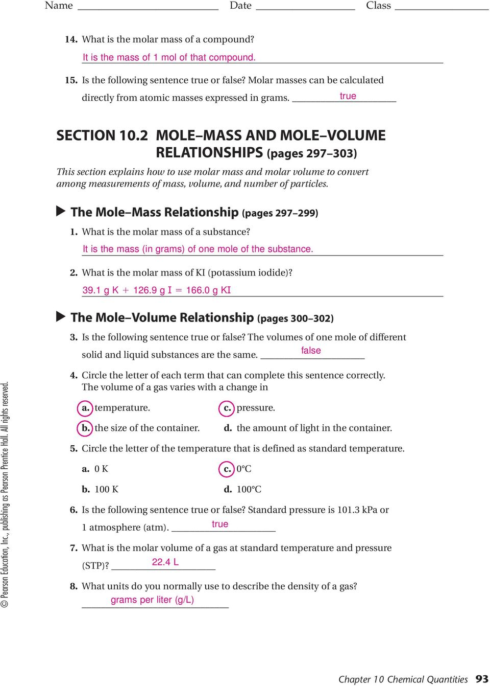 2 MOLE MASS AND MOLE VOLUME RELATIONSHIPS (pages 297 303) This section explains how to use molar mass and molar volume to convert among measurements of mass, volume, and number of particles.