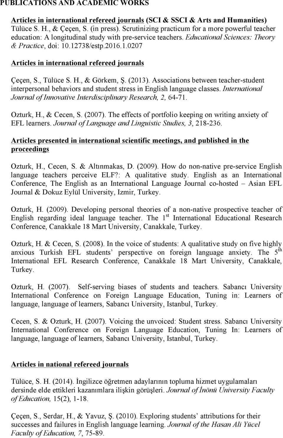 .12738/estp.2016.1.0207 Articles in international refereed journals Çeçen, S., Tülüce S. H., & Görkem, Ş. (2013).