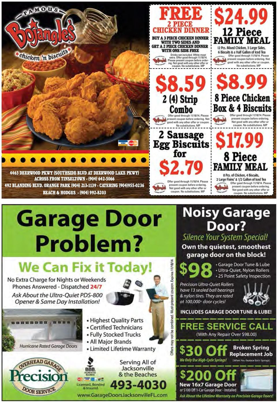 Not good with any other offer or coupon. No substitutions. MP Offer good through 11/18/14. Please present coupon before ordering. Not good with any other offer or coupon. No substitutions. MP 4463 DEERWOOD PKWY (SOUTHSIDE BLVD AT DEERWOOD LAKE PKWY) ACROSS FROM TINSELTOWN - (904) 642-5066 492 BLANDING BLVD.