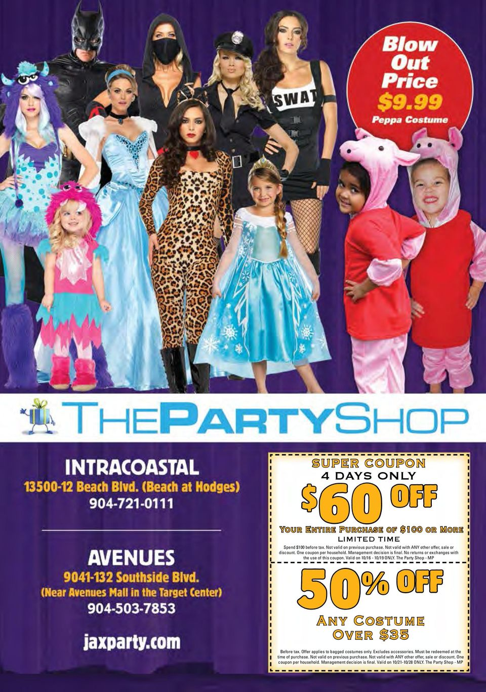 Valid on 10/16-10/19 ONLY. The Party Shop - MP 50 % OFF Any Costume Over 35 Before tax. Offer applies to bagged costumes only. Excludes accessories.