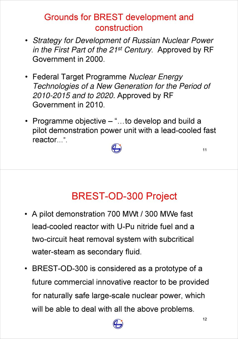 Programme objective to develop and build a pilot demonstration power unit with a lead-cooled fast reactor.