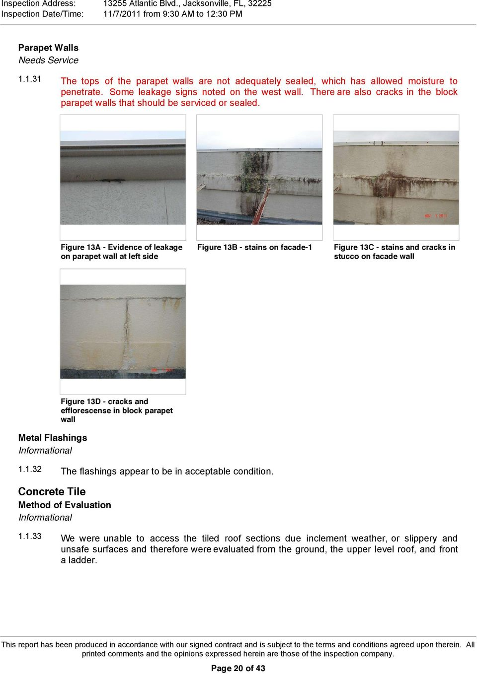 Figure 13A - Evidence of leakage on parapet wall at left side Figure 13B - stains on facade-1 Figure 13C - stains and cracks in stucco on facade wall Metal Flashings Figure 13D - cracks and