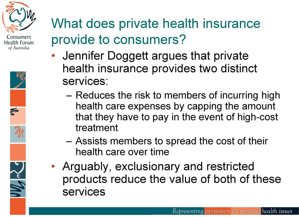 members of incurring high health care expenses by capping the amount that they have to pay in the event of