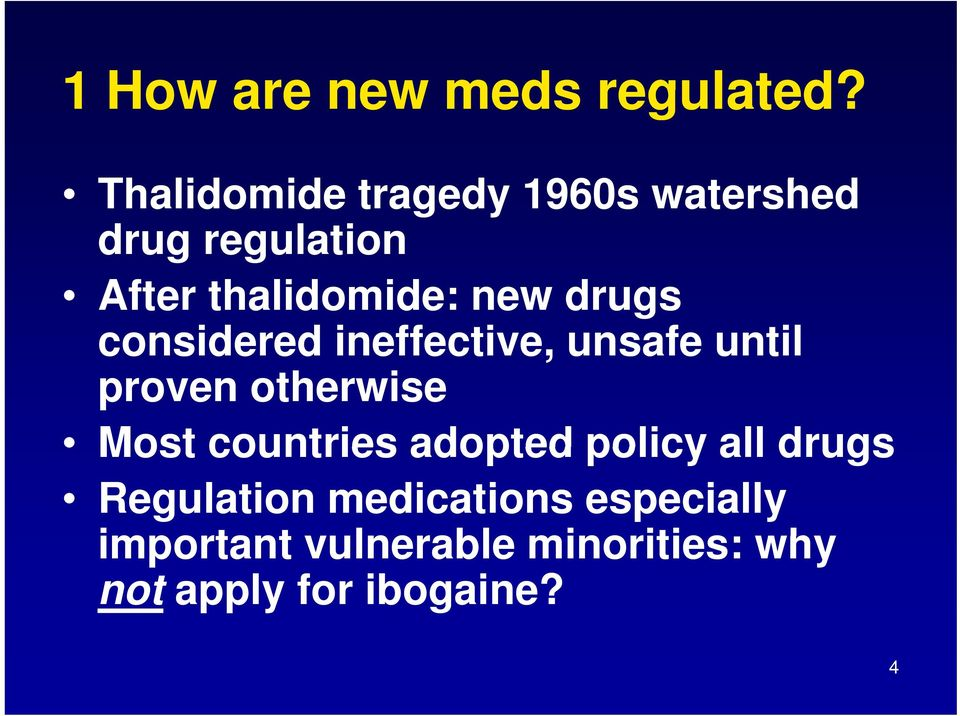 drugs considered ineffective, unsafe until proven otherwise Most countries