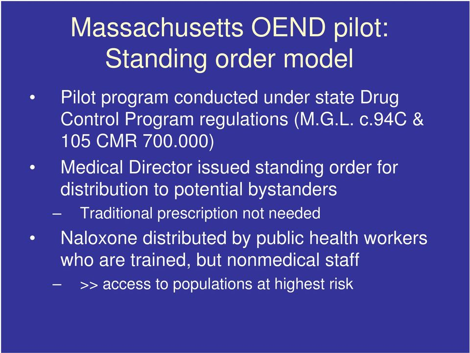 000) Medical Director issued standing order for distribution to potential bystanders Traditional