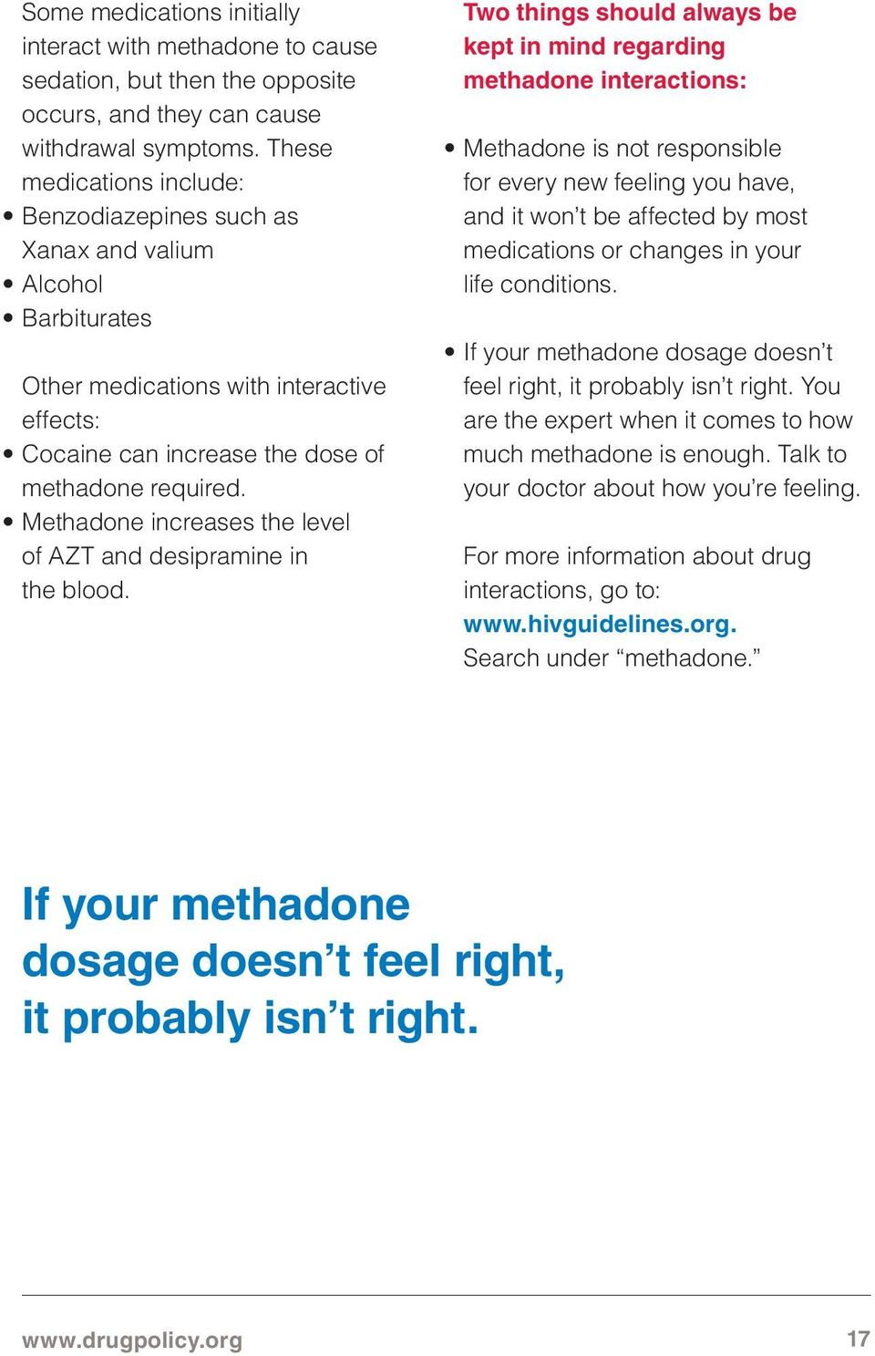 Methadone increases the level of AZT and desipramine in the blood.