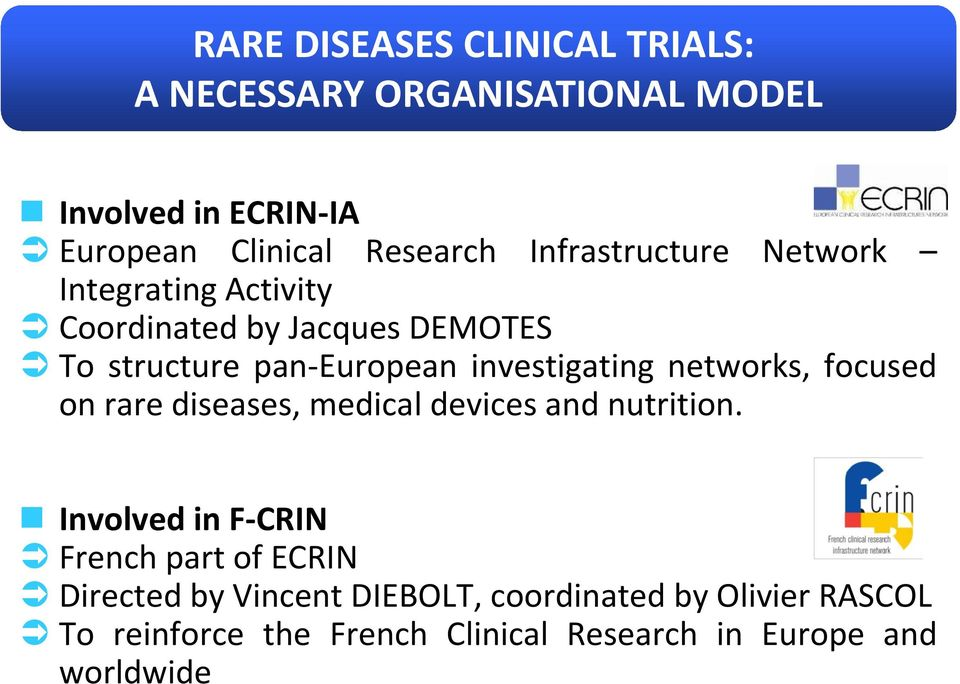 networks, focused on rare diseases, medical devices and nutrition.