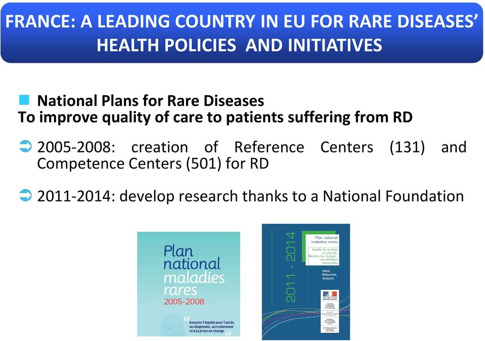 patients suffering from RD 2005-2008: creation of Reference Centers (131) and