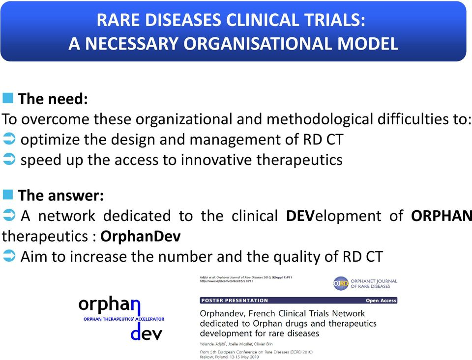 speed up the access to innovative therapeutics The answer: A network dedicated to the clinical