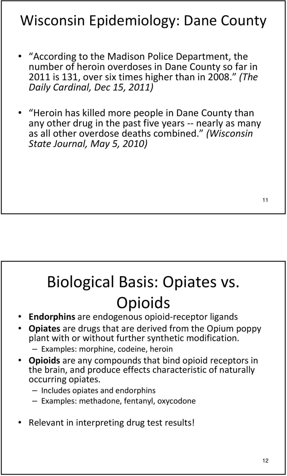(Wisconsin State Journal, May 5, 2010) 11 Biological Basis: Opiates vs.