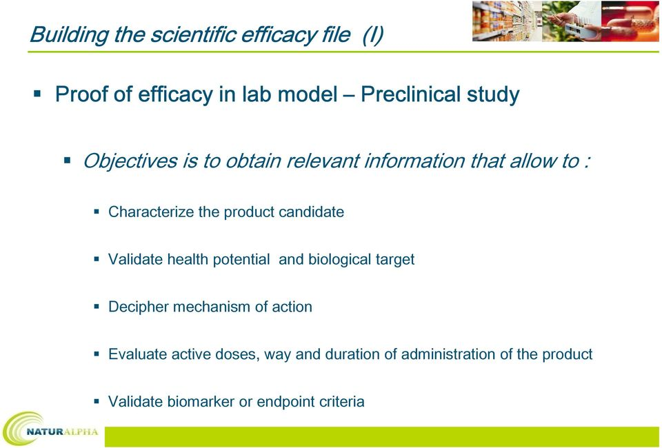 candidate Validate health potential and biological target Decipher mechanism of action