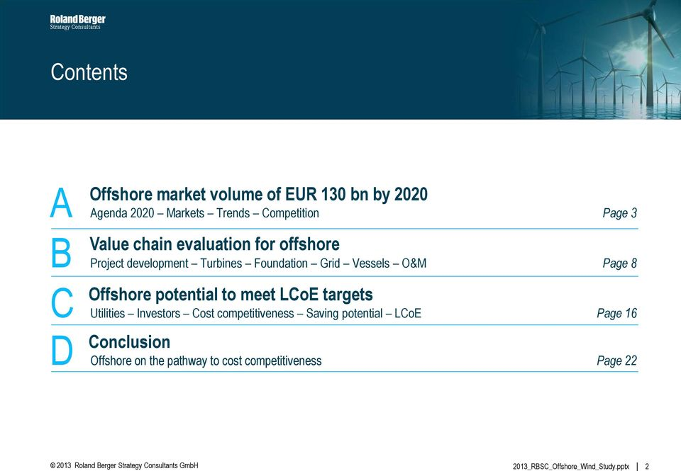 Offshore potential to meet LCoE targets Utilities Investors Cost competitiveness Saving potential LCoE Page