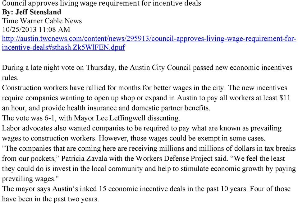 dpuf During a late night vote on Thursday, the Austin City Council passed new economic incentives rules. Construction workers have rallied for months for better wages in the city.