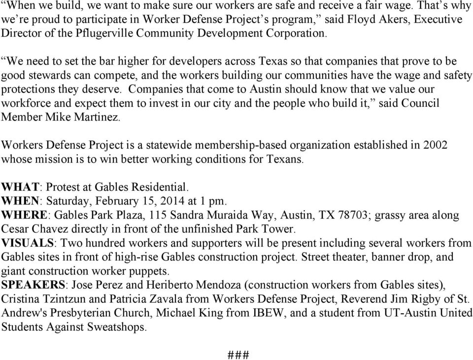 We need to set the bar higher for developers across Texas so that companies that prove to be good stewards can compete, and the workers building our communities have the wage and safety protections