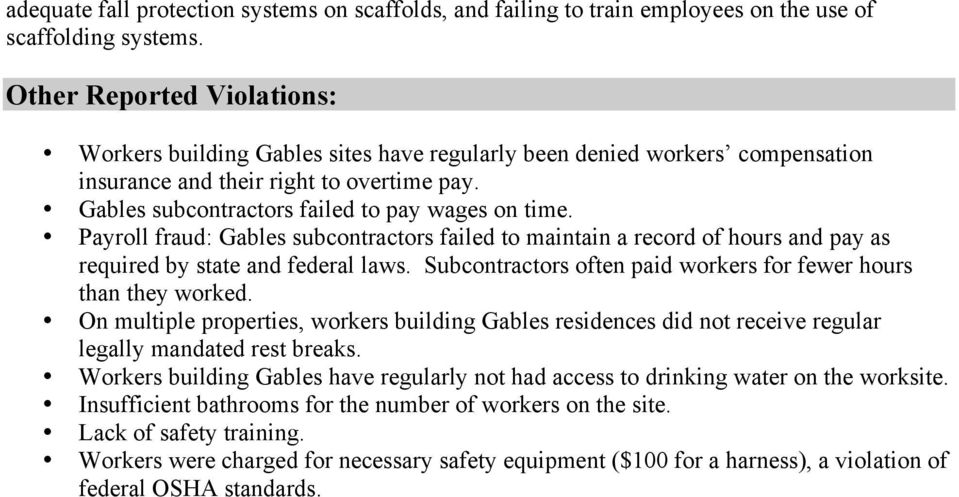 Payroll fraud: Gables subcontractors failed to maintain a record of hours and pay as required by state and federal laws. Subcontractors often paid workers for fewer hours than they worked.