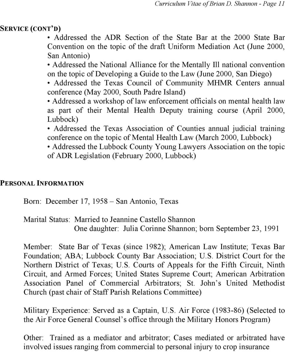 for the Mentally Ill national convention on the topic of Developing a Guide to the Law (June 2000, San Diego) Addressed the Texas Council of Community MHMR Centers annual conference (May 2000, South