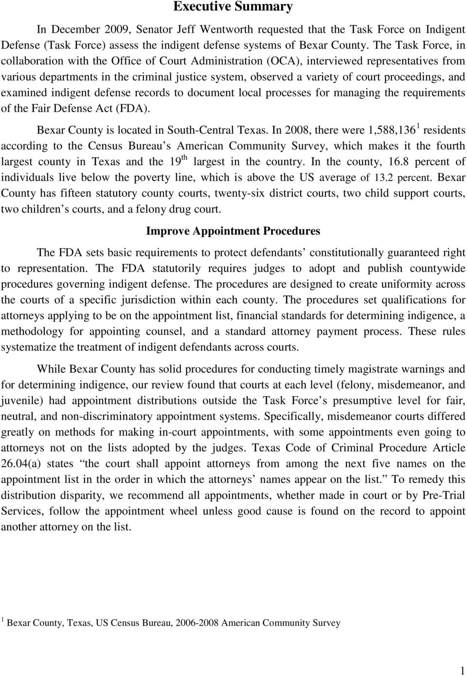 proceedings, and examined indigent defense records to document local processes for managing the requirements of the Fair Defense Act (FDA). Bexar County is located in South-Central Texas.