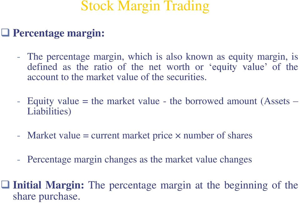 - Equity value = the market value - the borrowed amount (Assets Liabilities) - Market value = current market price