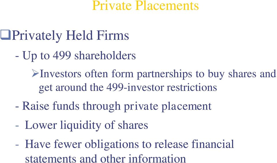 restrictions - Raise funds through private placement - Lower liquidity of