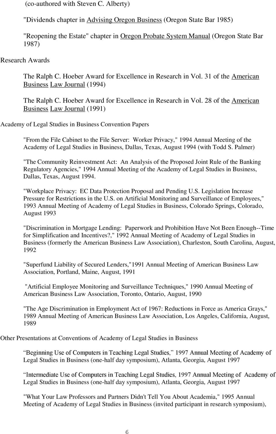Hoeber Award for Excellence in Research in Vol. 31 of the American Business Law Journal (1994) The Ralph C. Hoeber Award for Excellence in Research in Vol.