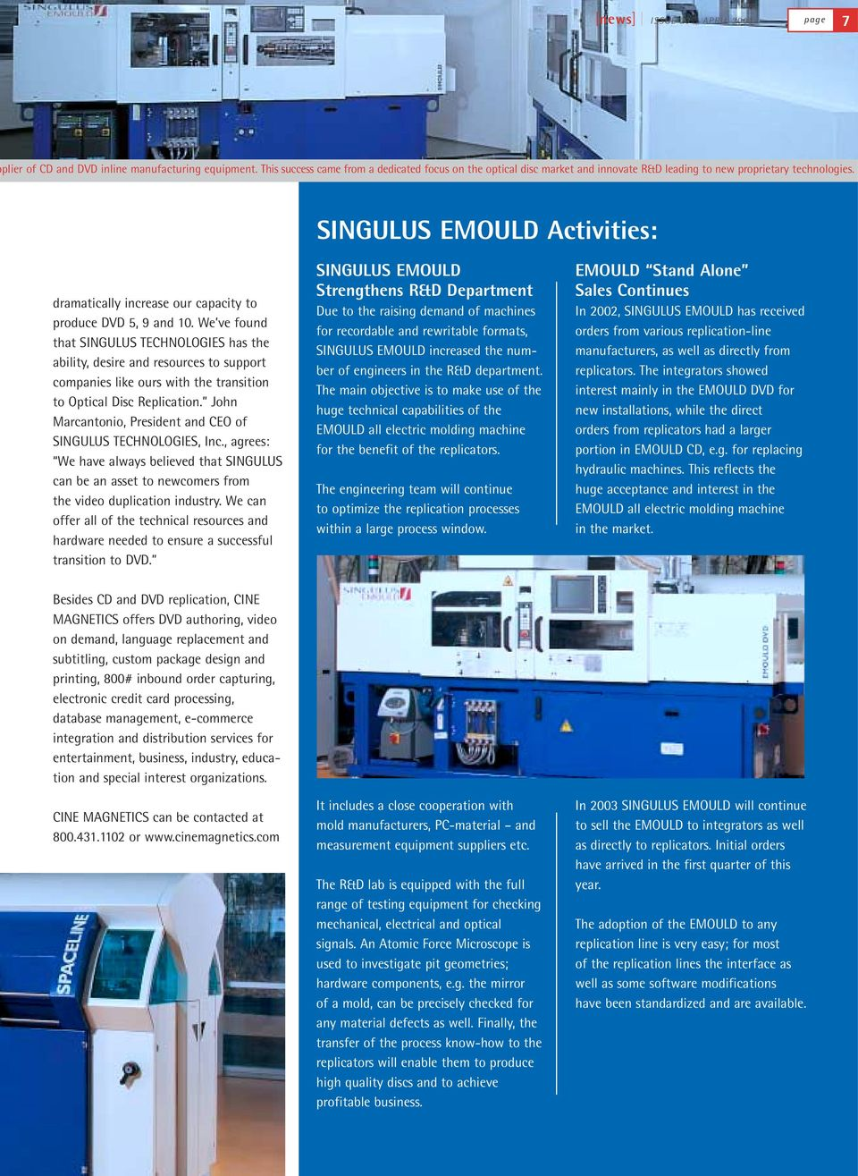 SINGULUS EMOULD Activities: dramatically increase our capacity to produce DVD 5, 9 and 10.