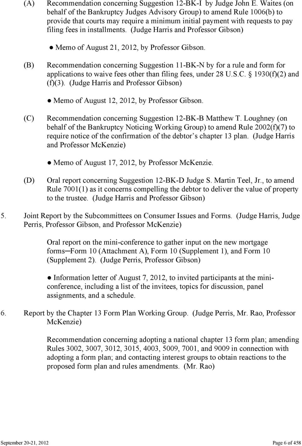 (Judge Harris and Professor Gibson) Memo of August 21, 2012, by Professor Gibson.